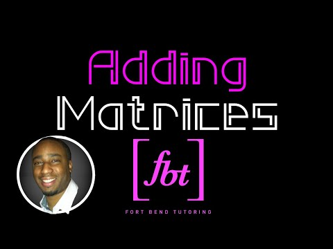 Adding Matrices (Matrix Addition) [fbt]