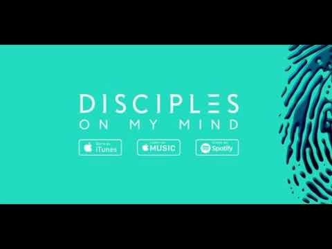 Disciples - On My Mind - 1 HOUR