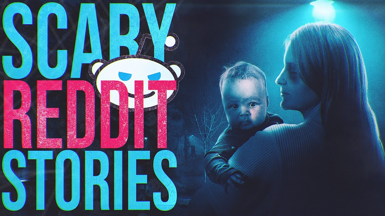 SHE WANTED MY BABY | 10 True Scary Reddit Stories | 102