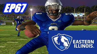 BOY WE BALLIN -  EASTERN ILLINOIS DYNASTY - NCAA FOOTBALL EP67