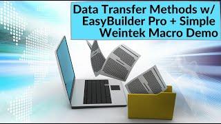 Data Transfer Methods w/ EasyBuilder Pro + Simple Weintek Macro Demo