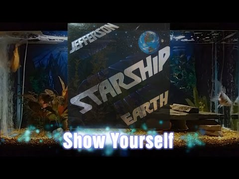 Show Yourself = Jefferson Starship = Earth