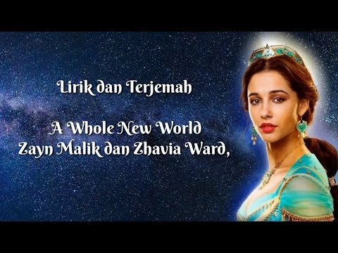 lirik-dan-terjemah-lagu-a-whole-new-world-zayn-malik-dan-zhavia-ward