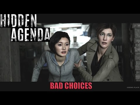 Hidden Agenda [ 2017 ] :  The Results of Bad Choices  [ SPOILERS - Bad Endings ]