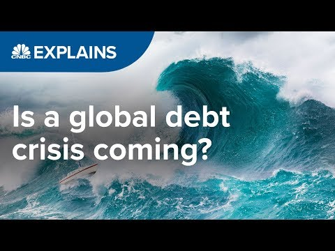 Is a global debt crisis coming?