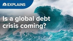 Is a global debt crisis coming? | CNBC Explains
