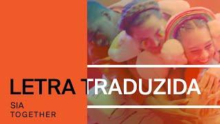 Gambar cover Sia - Together (Legendado PT-BR)