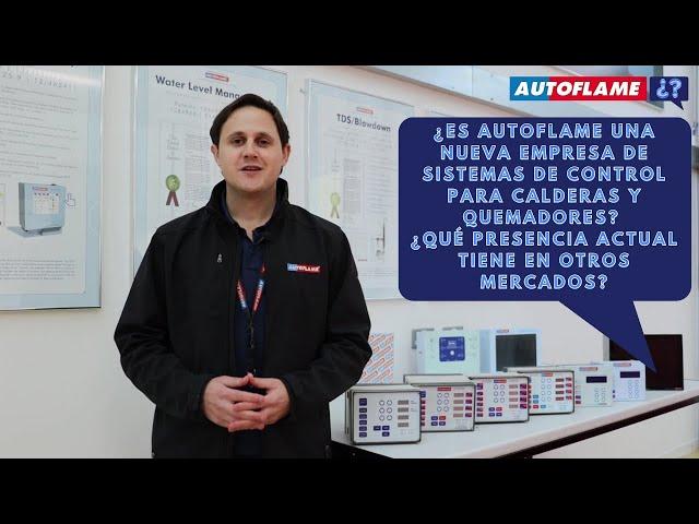 ¿Es Autoflame una nueva empresa de Sistemas de Control para Calderas y Quemadores?