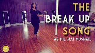 The Break Up Song | Ae Dil Hai Mushkil | Dance Choreography