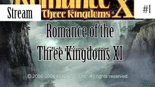 Let's Stream Romance of the Three Kingdoms XI with Mah-Dry-Bread  Part 1