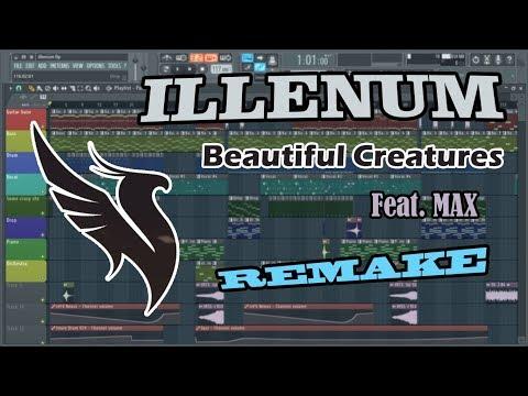 Illenium - Beautiful Creatures (feat. MAX) Full Song Remake (Free FLP)