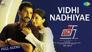 Vidhi Nadhiyae Song | Thadam | Arun Vijay | Magizh Thirumeni | Madhan Karky | Arun Raj | Revanth
