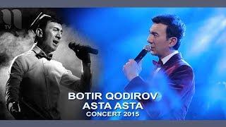 Botir Qodirov Ey Do Stim Ботир Кодиров Эй дустим Concert 2015