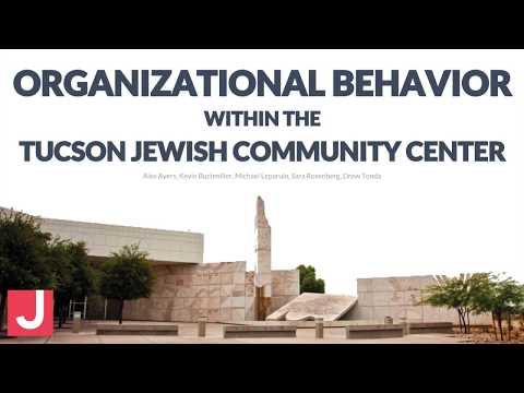 MGMT 310A - Organizational Behavior within the Tucson Jewish Community Center