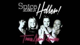 Holler Trace Adam Club Mix Spice Girls