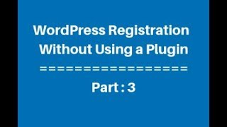 WordPress Custom Registration Page Without Using a Plugin Part - 3