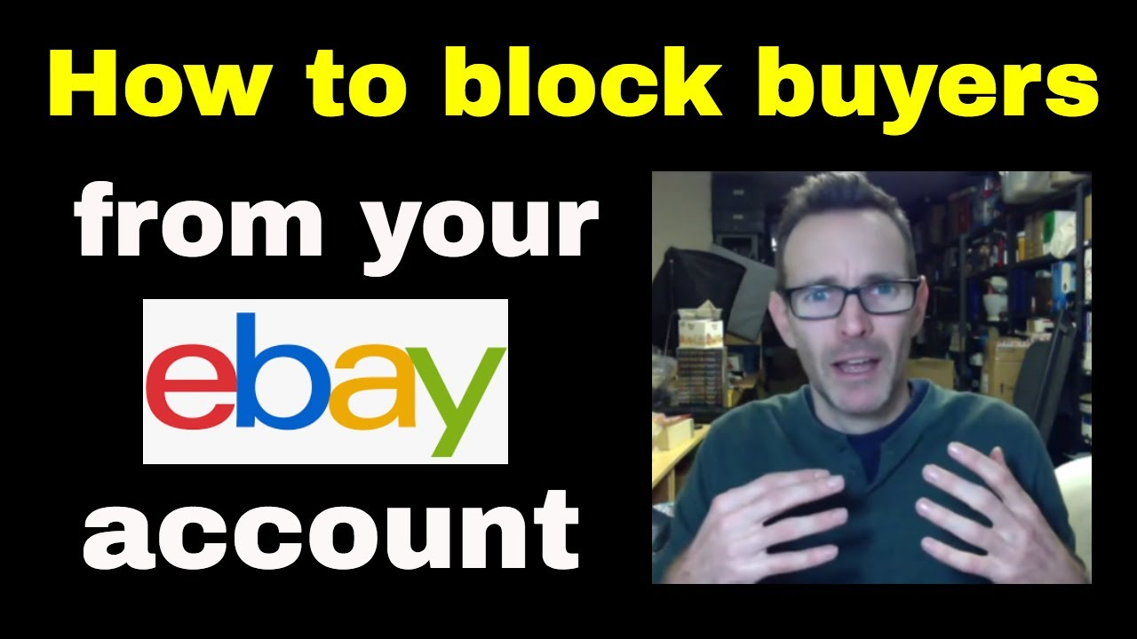 How To Block Bidders On Ebay Blocking Ebay Buyers Scammers Youtube