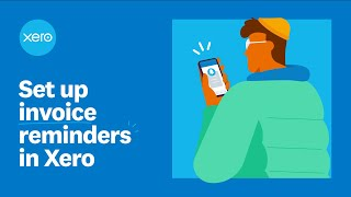 Set up invoice reminders in Xero | Xero Firsts