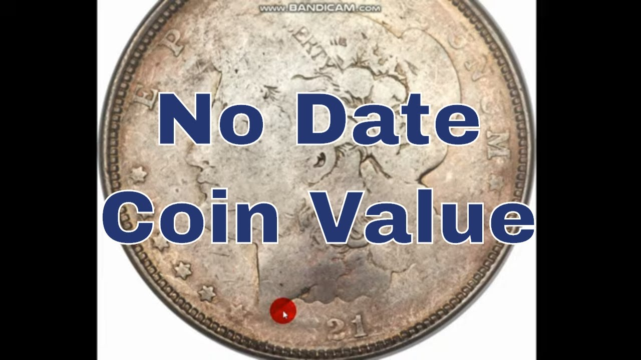 No Date Coins How Much Are They Worth? What Causes Coins To Have No Date