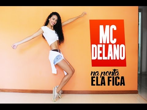 MC Delano - Na Ponta Ela Fica COREOGRAFIA (Dance vídeo)