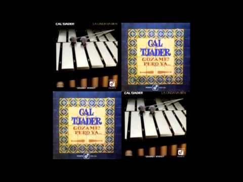 CAL TJADER: La Onda Va Bien / Gozame! Pero Ya...(Álbumes completos).