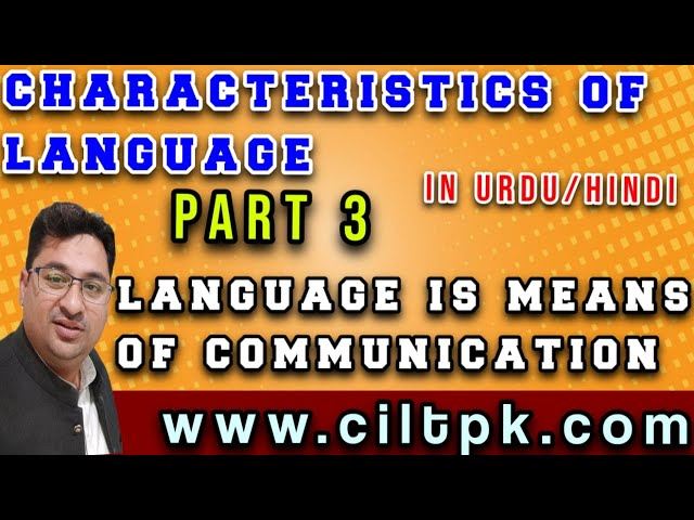 Characteristics of language 3 (Language is means of communication)