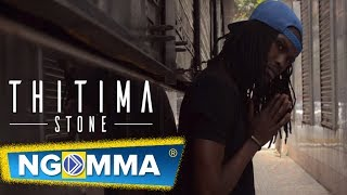 Stonee Jiwe THITIMAAHH!! OFFICIAL VIDEO