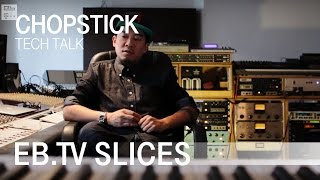 CHOPSTICK (EB.TV Tech Talk)