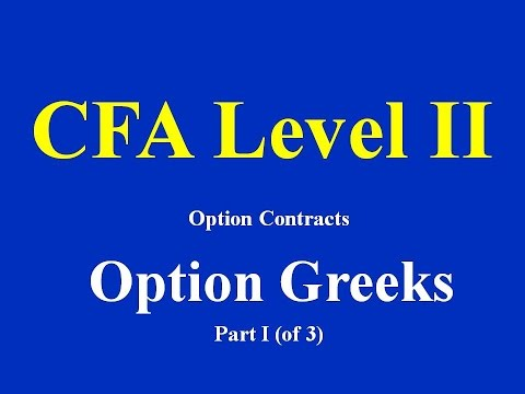 CFA Level II- Option Contracts- Option Greeks- Part I (of 3)