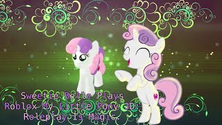 Sweetie Belle Plays Roblox My Little Pony 3D: Roleplay Is Magic.