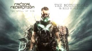 Radical Redemption & Kold Konexion - The Motherload (HQ Official)