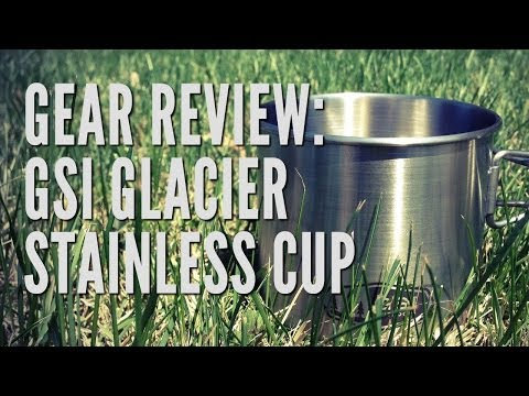 Gear Review: GSI Glacier Stainless Steel Cup