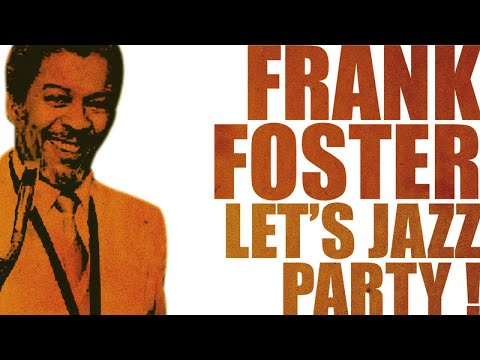 Frank Foster - Let's Jazz Party!