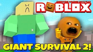 Annoying Orange Plays - ROBLOX: Giant Survival 2!