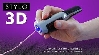CRASH TEST : STYLO 3D... dessiner dans les airs ?
