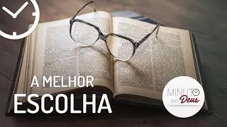 A MELHOR ESCOLHA - Minuto com Deus