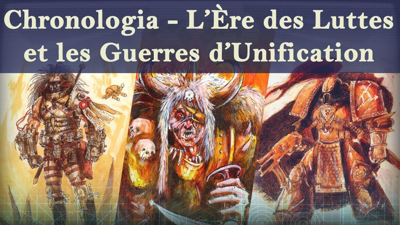 Lore Warhammer 40K - Chronologia - L'Ère des Luttes et les Guerres d'Unification
