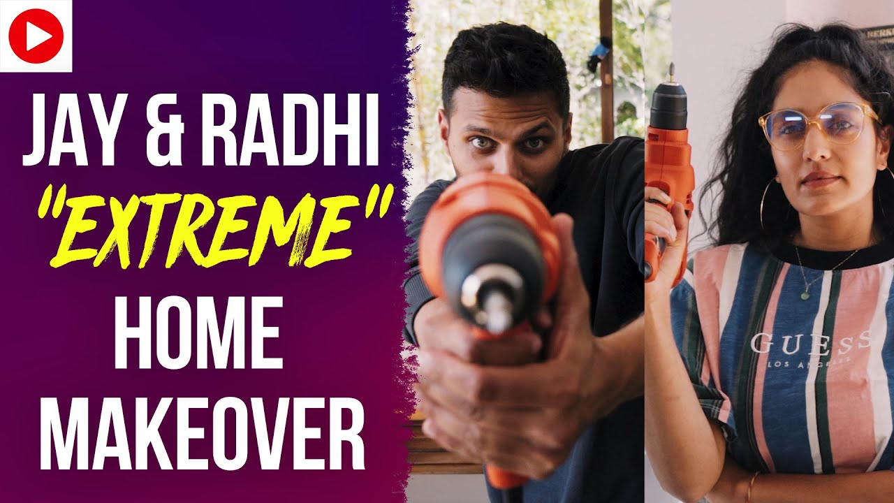 "Jay & Radhi's ""EXTREME"" Home Makeover"