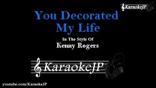 You Decorated My Life (Karaoke) - Kenny Rogers