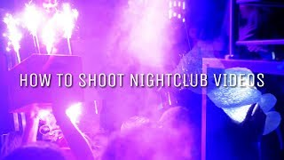 HOW TO SHOOT NIGHTCLUB VIDEOS/AFTERMOVIES // TIPS // Teo Crawford