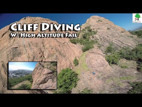 Cliff Diving - FPV - with High Altitude Fail