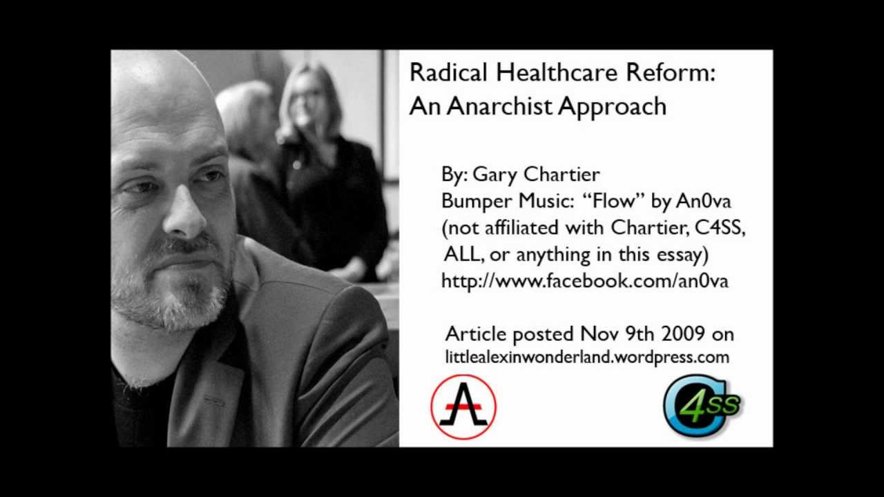radical healthcare reform an anarchist perspective by gary radical healthcare reform an anarchist perspective by gary chartier