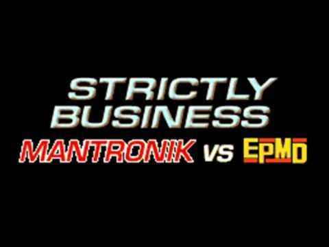 MANTRONIK vs EPMD - STRICTLY BUSINESS (HQ)