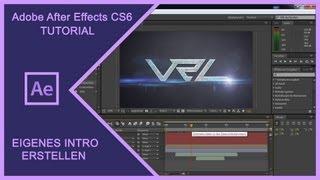 ADOBE AFTER EFFECTS CS6 - VIDEO INTRO DESIGN Erstellen /Selber machen [Tutorial German Deutsch] 2013