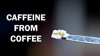 How to extract Caffeine from Coffee