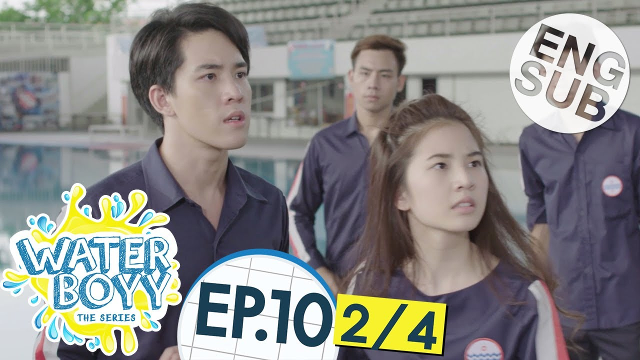 Download [Eng Sub] Waterboyy the Series | EP.10 [2/4]
