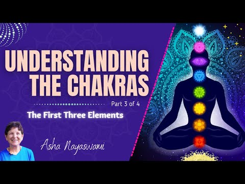 Understanding the Chakras, Part 3/4 - The First Three Elements