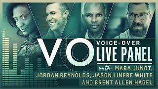 Voice-Over Live Panel w/ Mara Junot, Jordan Reynolds, Jason Linere White & Brent Allen Hagel