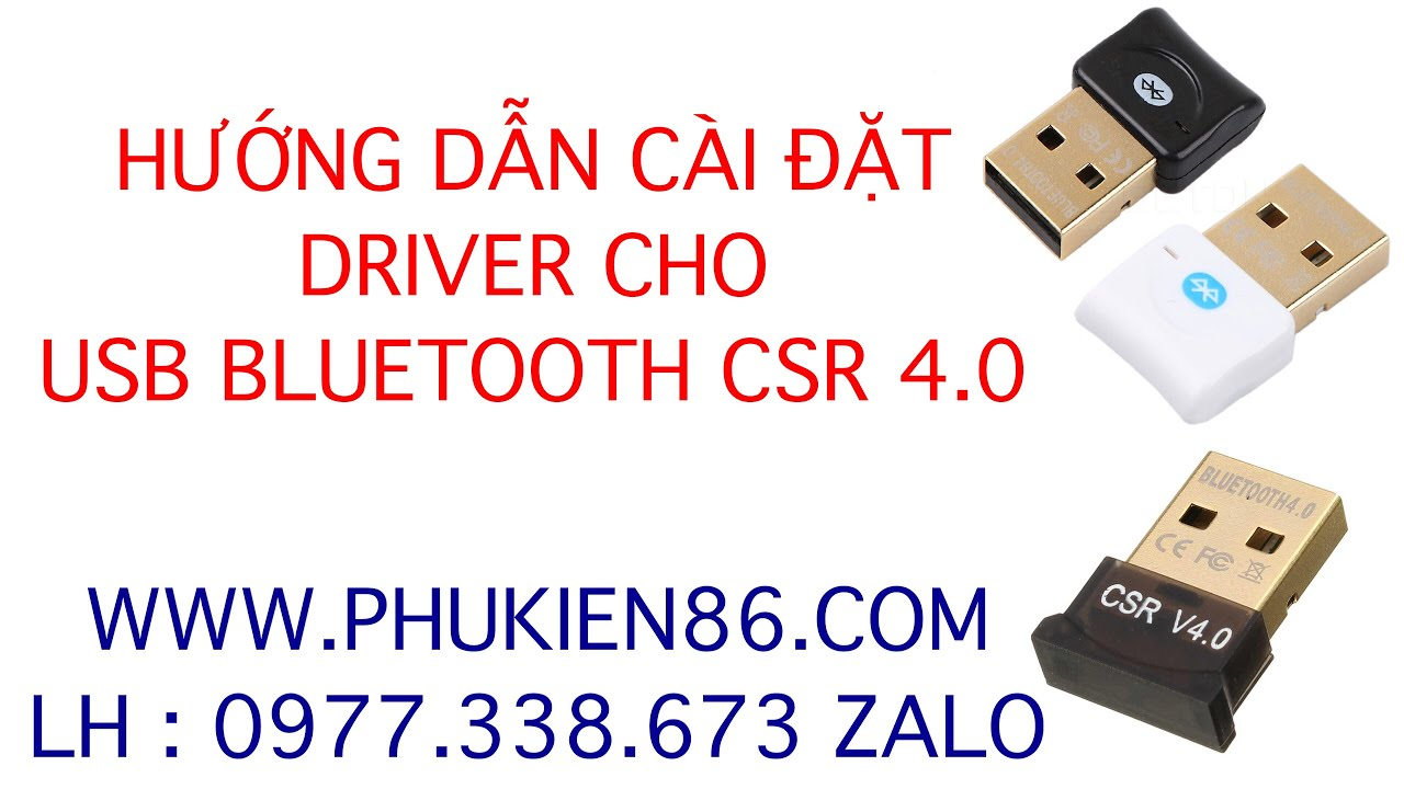 Hướng Dẫn Cài Đặt Driver USB BLUETOOTH CSR 4.0 DONGLE – PHUKIEN86.COM