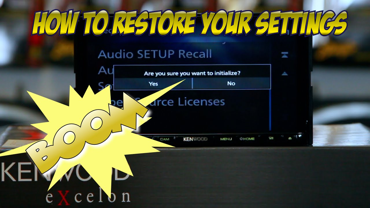 How to restore your settings on the Kenwood eXcelon  DDX9903s,DDX6903s,DNX893s,DNX693s